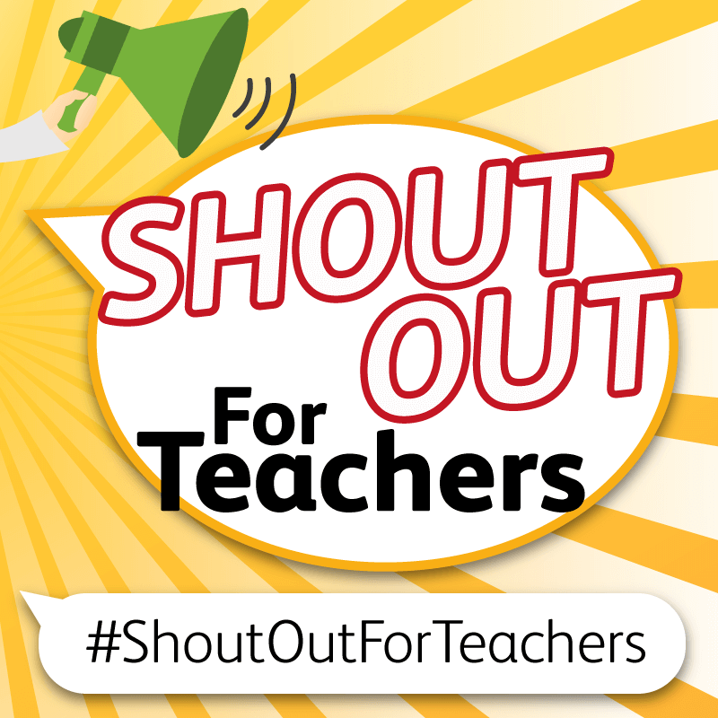 #ShoutOutForTeachers